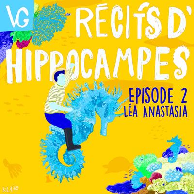 Les récits d'hippocampes - épisode 2